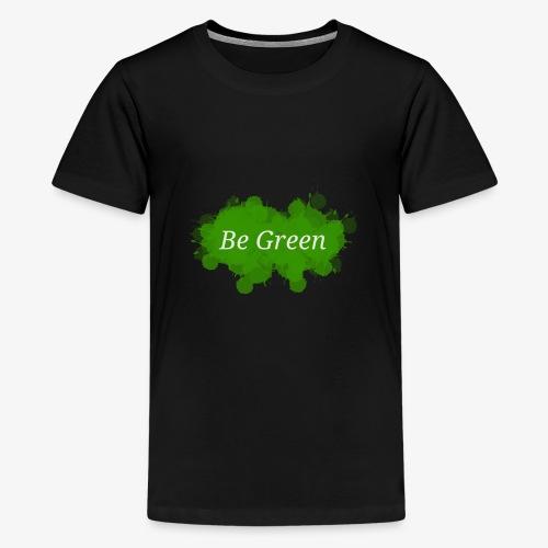 Be Green Splatter - Teenage Premium T-Shirt