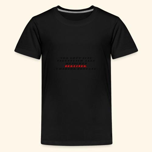 Vor Gott sind eigentlich alle Menschen Berliner - Teenager Premium T-Shirt