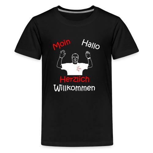 Moin Hallo Herzlich Willkommen - DerDickeDirk - Teenager Premium T-Shirt