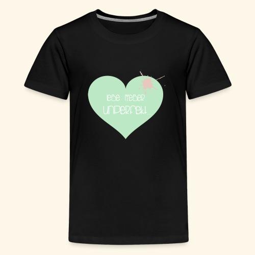 Lebe lieber unperfekt... - Teenager Premium T-Shirt