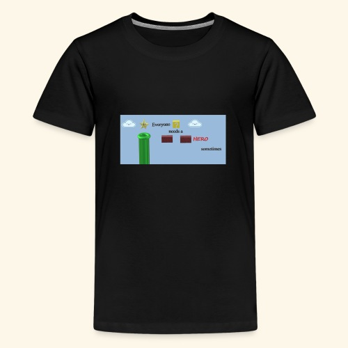 Everyone Needs a Hero - Teenager Premium T-Shirt