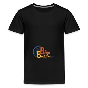 Bhim Buddha - Teenage Premium T-Shirt