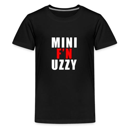 Mini F'N Uzzy - Teenage Premium T-Shirt