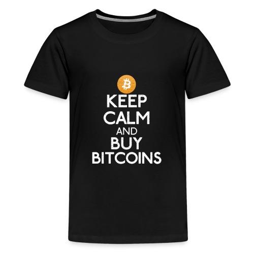 Keep Calm And Buy Bitcoins - Bitcoin Shirts - Teenager Premium T-Shirt