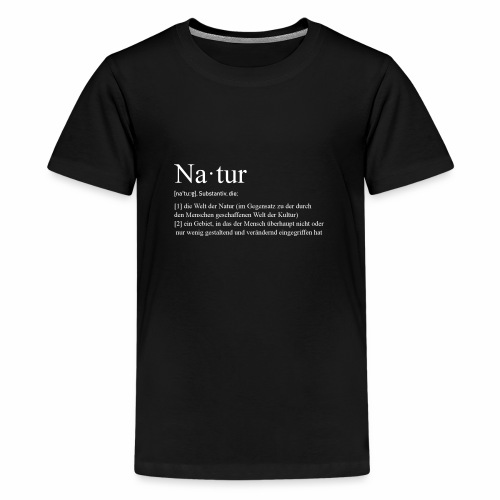 Natur Definition - Teenager Premium T-Shirt