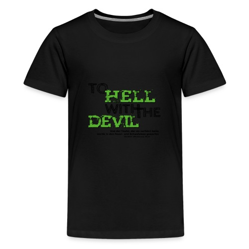 to hell with the devil grün - Teenager Premium T-Shirt