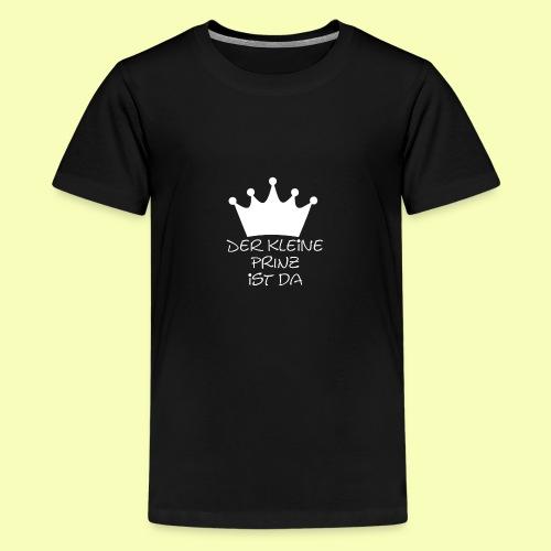 Der kleine PRINZ ist da - Teenager Premium T-Shirt
