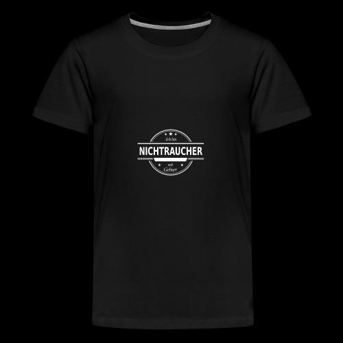 Ich bin NICHTRAUCHER seit Geburt - Teenager Premium T-Shirt