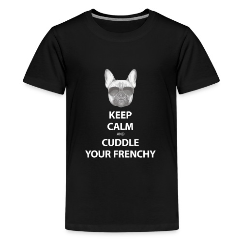 Keep Calm and Cuddle your Frenchy - Teenager Premium T-Shirt