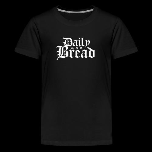 Daily Bread - Teenager Premium T-Shirt