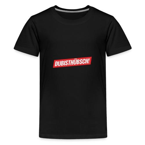 Du bist hübsch Sopriem Valentinstag Geschenkidee - Teenager Premium T-Shirt