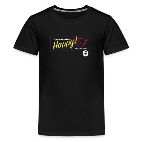 You make miso happy :) - Teenage Premium T-Shirt