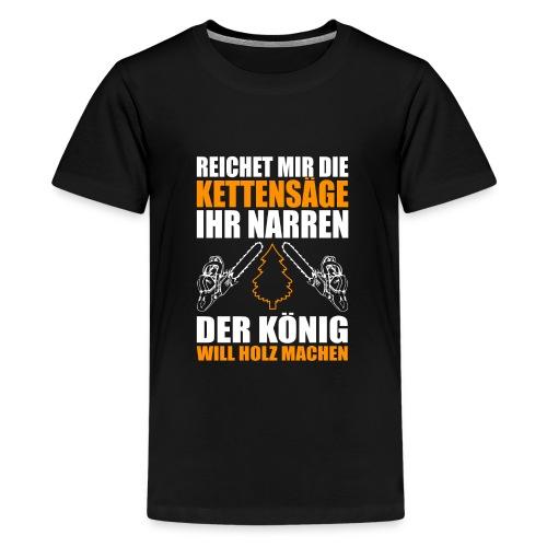 HOLZ SÄGE KETTENSÄGE GESCHENK WALD FÖRSTER BERUF - Teenager Premium T-Shirt