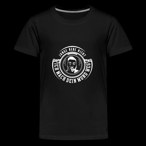 Junge rede nicht - Teenager Premium T-Shirt