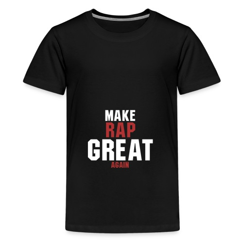 make rap great again - Teenager Premium T-Shirt