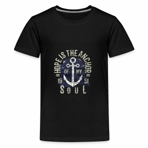 HOPE IS MY ANCHOR - Maritimes Anker Shirt Motiv - Teenager Premium T-Shirt