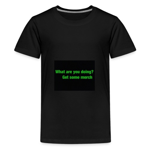what are you doing merch - Teenage Premium T-Shirt