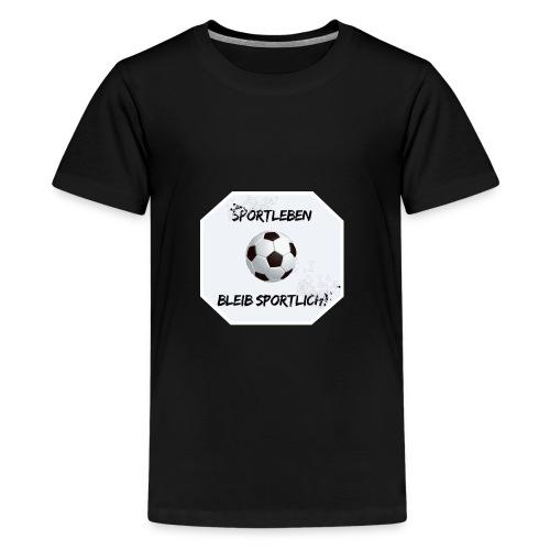 SportlebenBleibSportlich - Teenager Premium T-Shirt