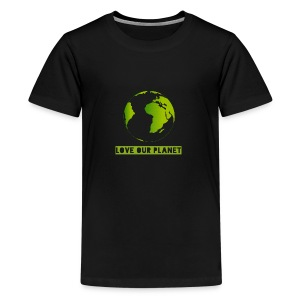 LOVE OUR PLANET - Teenage Premium T-Shirt