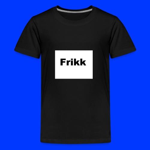 Frikk - Premium T-skjorte for tenåringer