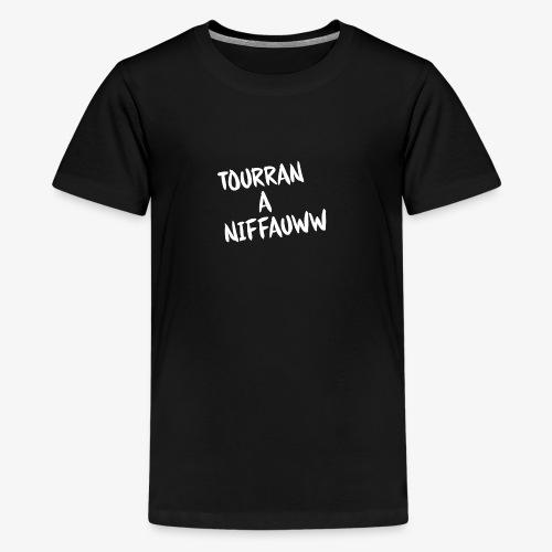 Tourran A Niffauww - Teenager Premium T-shirt