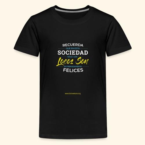 Extremadamente Felices - Camiseta premium adolescente