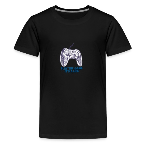 Play the game, it's a life - T-shirt Premium Ado