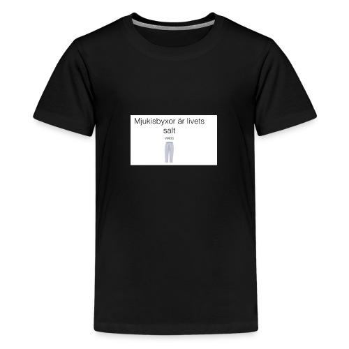 mjukis byxor är livets salt - Premium-T-shirt tonåring