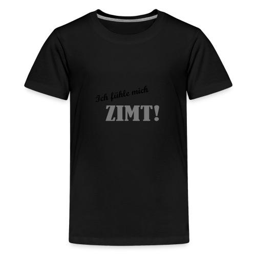 Ich fühle mich Zimt! - Teenager Premium T-Shirt