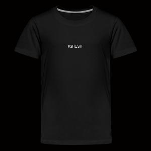 #SHESH - Teenager Premium T-Shirt