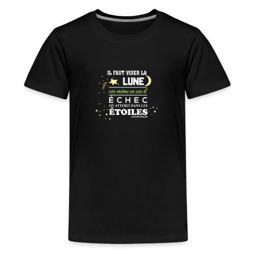 Il faut viser la lune - T-shirt Premium Ado