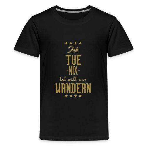Wandern - Teenager Premium T-Shirt