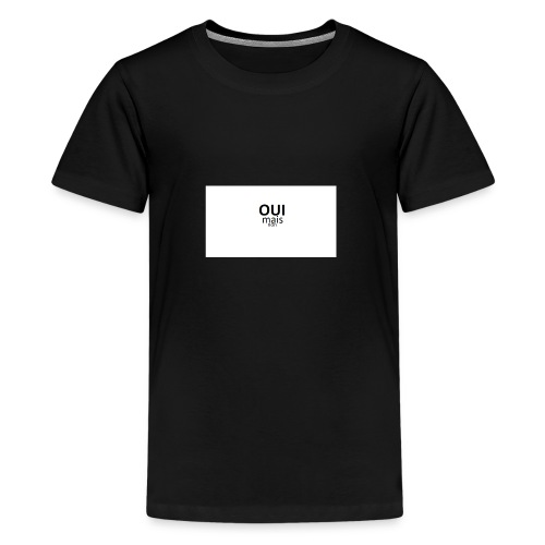 Oui mais non - T-shirt Premium Ado