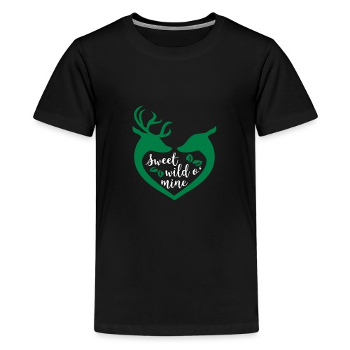 Sweet Wild O' Mine - Teenager Premium T-Shirt