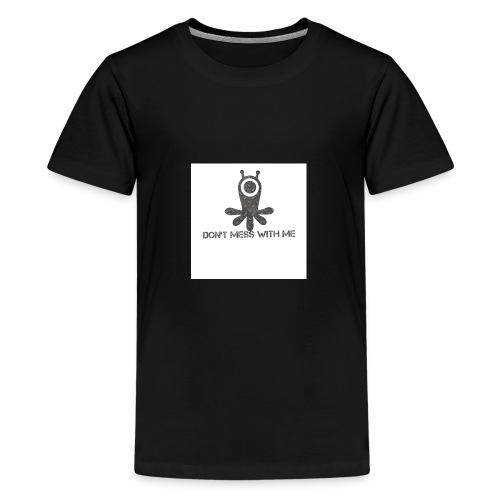 Dont mess whith me logo - Teenage Premium T-Shirt