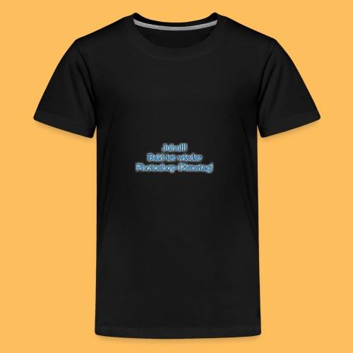 Juhu!!! PS Dienstag! - Teenager Premium T-Shirt