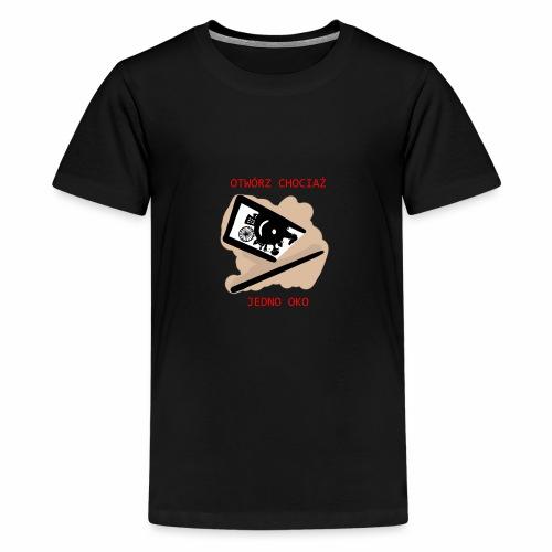 Otwórz chociaż jedno oko - Koszulka młodzieżowa Premium