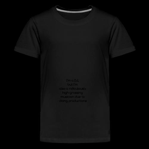 IM A DJ! - Teenager Premium T-shirt