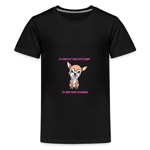 Mein Bodyguard ist ein Chihuahua - Teenager Premium T-Shirt
