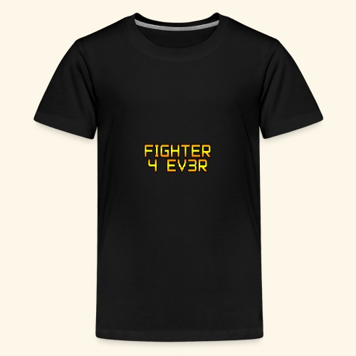 fighter 4 ev3r - T-shirt Premium Ado