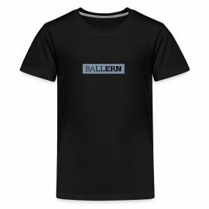 Ballern - Teenager Premium T-Shirt