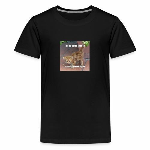 I need some time to - Teenage Premium T-Shirt