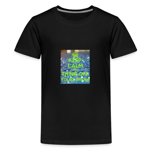 keep calm and think off youre dream - Premium-T-shirt tonåring