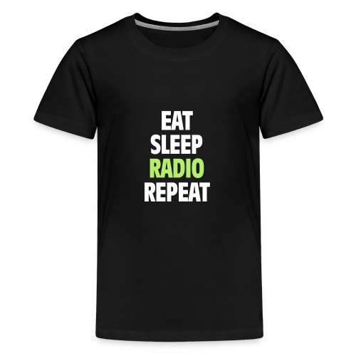 Eat Sleep Radio Repeat T-shirt - Premium-T-shirt tonåring