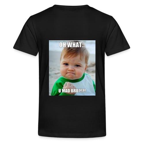U mad bro - Premium T-skjorte for tenåringer