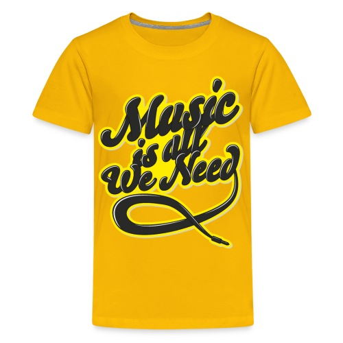 Music Is All We Need - Teenage Premium T-Shirt