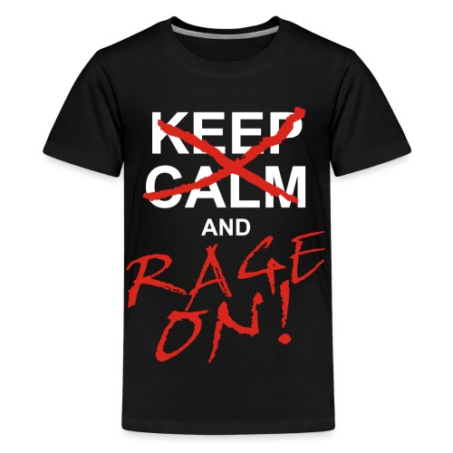 KEEP CALM and RAGE ON white - Teenager Premium T-Shirt