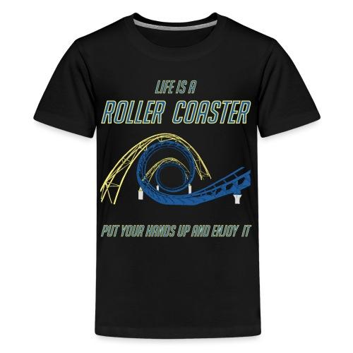 life is a roller coaster Achterbahn Rollercoaster - Teenager Premium T-Shirt