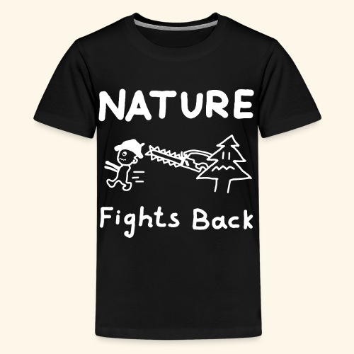 Nature fights back - Teenager Premium T-Shirt