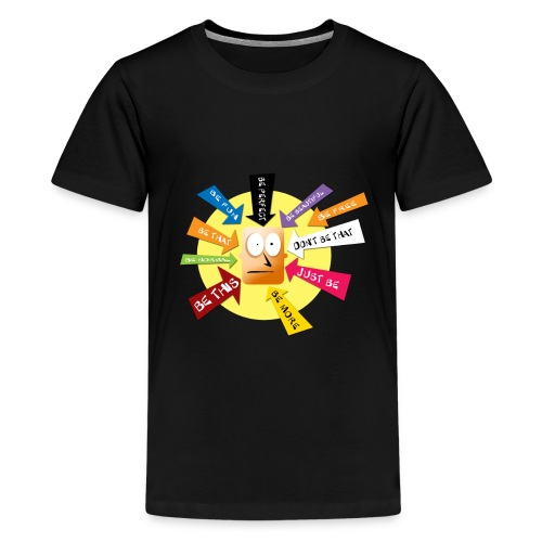 Just Be - Teenage Premium T-Shirt